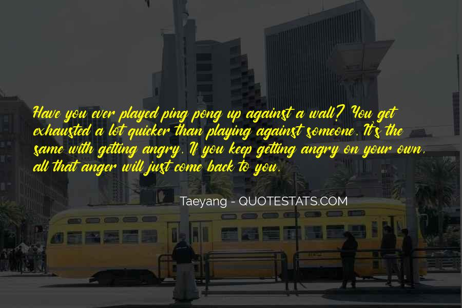 Quotes About Anger Getting The Best Of You #1265032