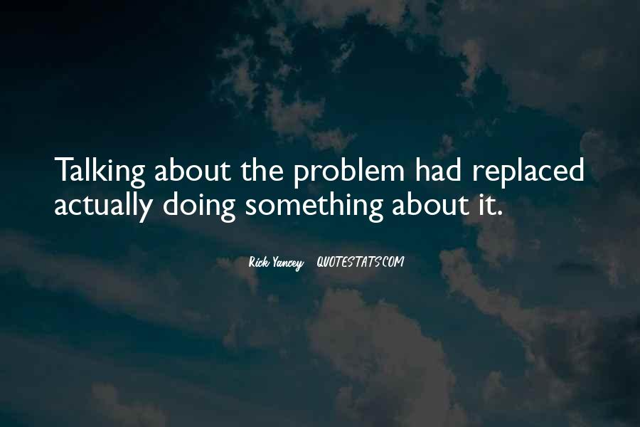 Quotes About Doing Something About It #208361
