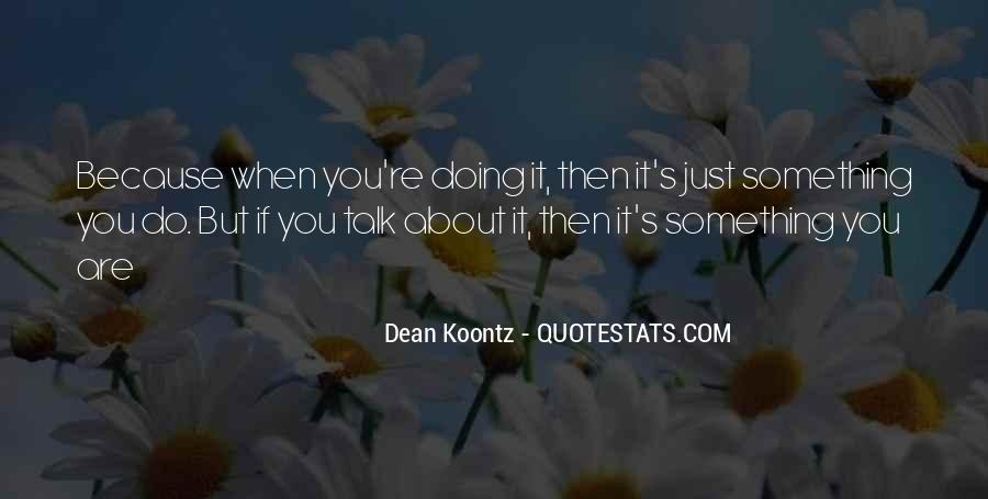 Quotes About Doing Something About It #273843