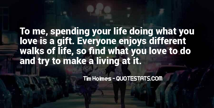 Quotes About Spending Your Life With Someone You Love #1448664