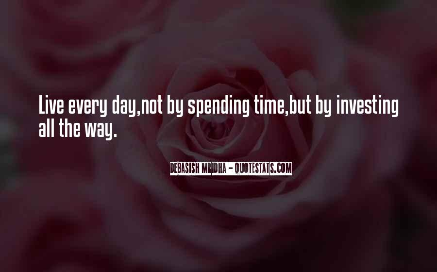 Quotes About Spending Your Life With Someone You Love #1474494