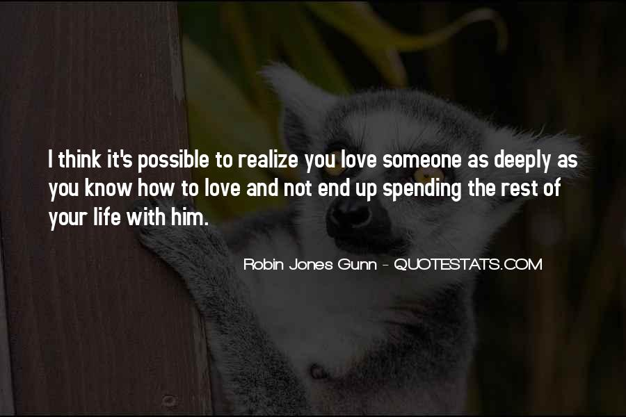 Quotes About Spending Your Life With Someone You Love #1745108