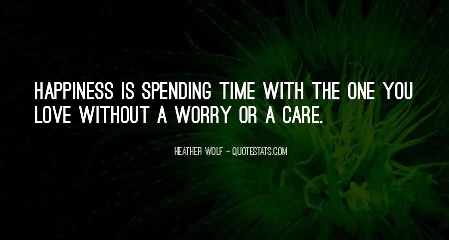 Quotes About Spending Your Life With Someone You Love #405766