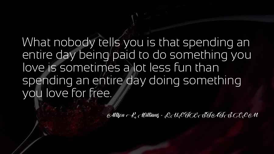 Quotes About Spending Your Life With Someone You Love #748936