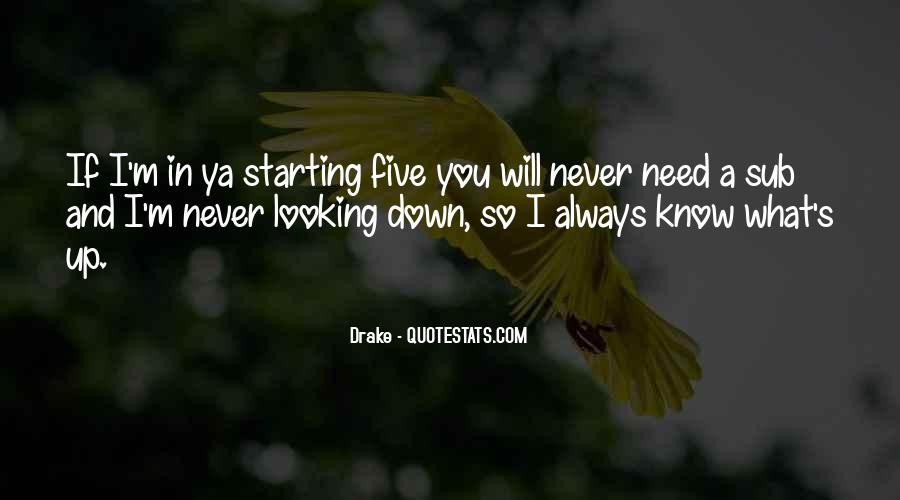 Quotes About Never Know What You Have Till It's Gone #2163