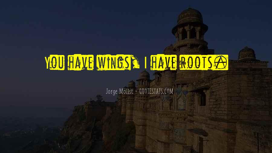 Quotes About Roots And Wings #1036328