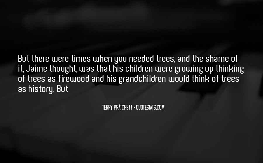Quotes About Growing Up And Trees #1485014
