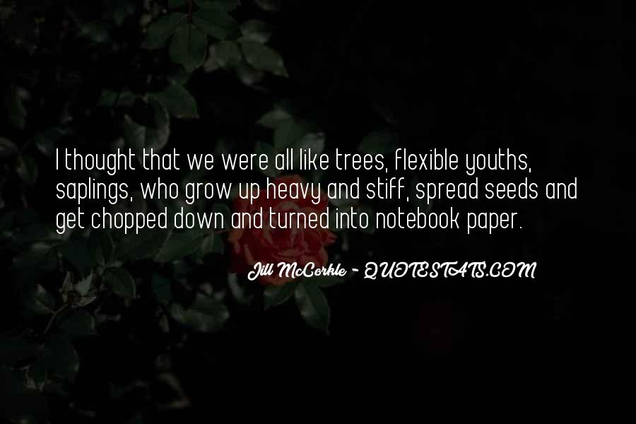 Quotes About Growing Up And Trees #1636448