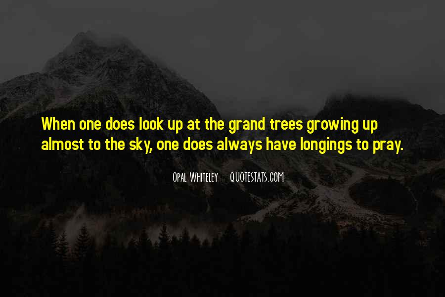 Quotes About Growing Up And Trees #1668919