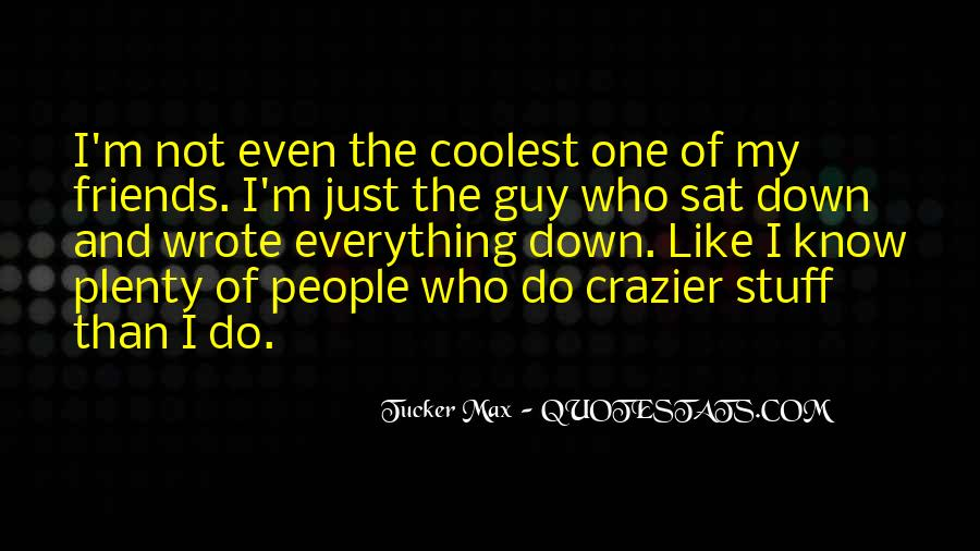 Quotes About Guy Friends That You Like #1864565