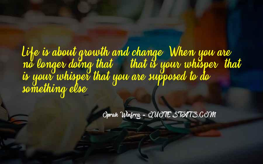 Quotes About Growth And Life #164861