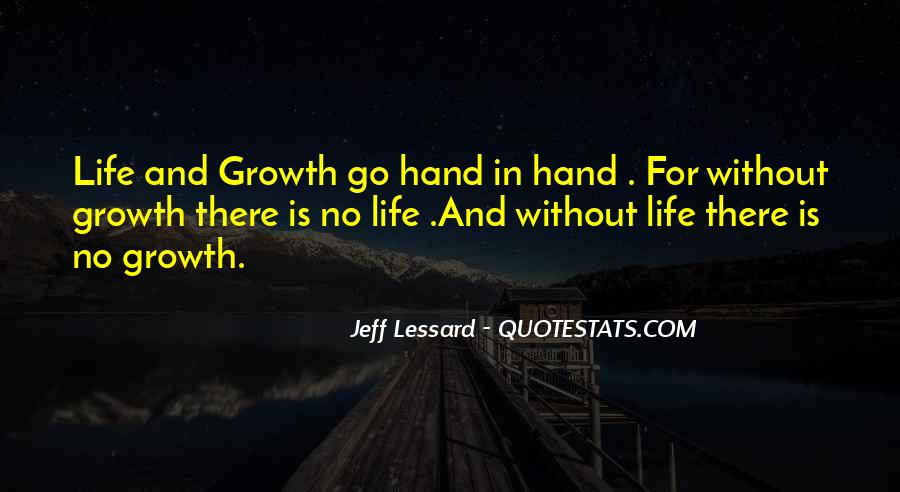 Quotes About Growth And Life #17445
