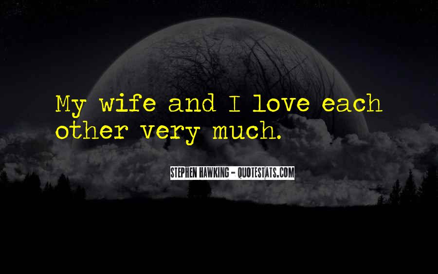 Quotes About My Wife Love #311422