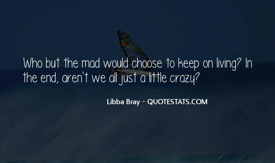 Quotes About Living The Crazy Life #1064896