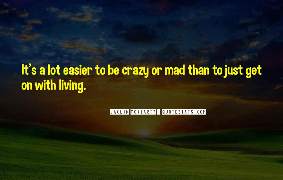 Quotes About Living The Crazy Life #1081263