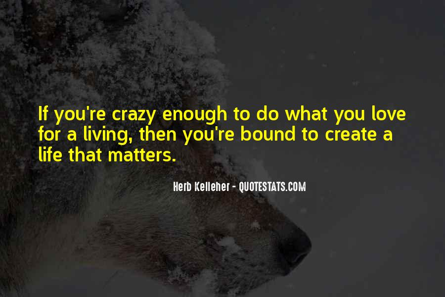 Quotes About Living The Crazy Life #1122335