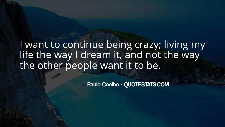 Quotes About Living The Crazy Life #1815032