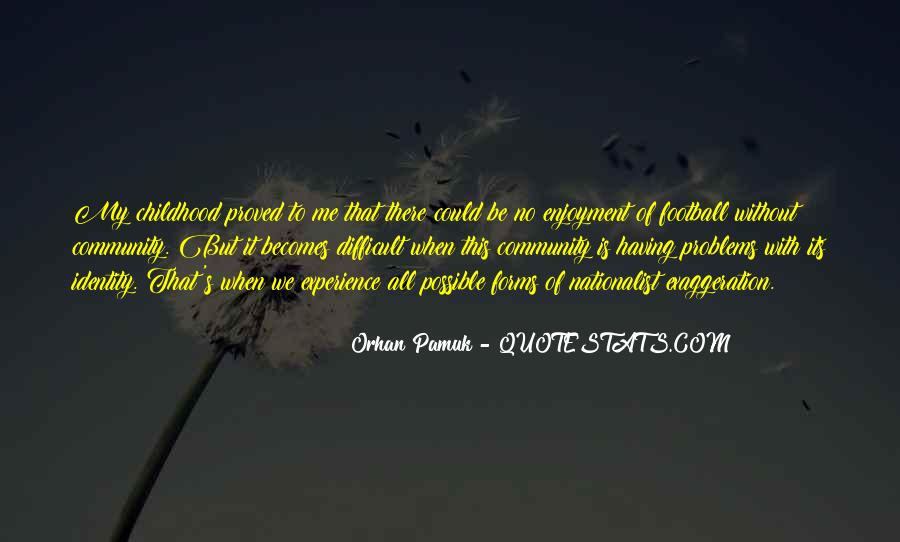 Quotes About Difficult Childhood #1291814