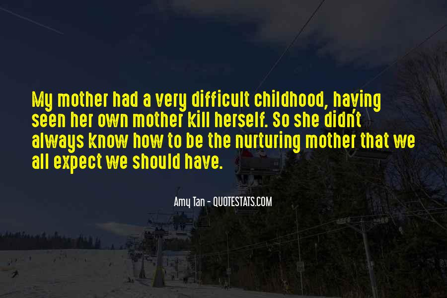 Quotes About Difficult Childhood #1629476