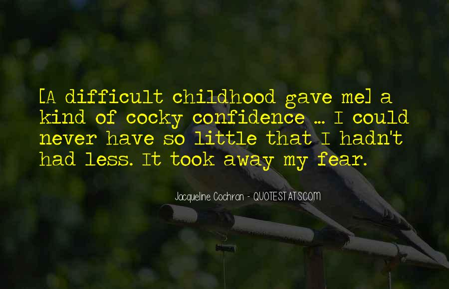 Quotes About Difficult Childhood #1759720
