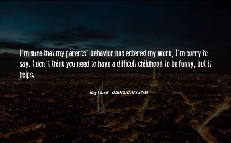Quotes About Difficult Childhood #318469
