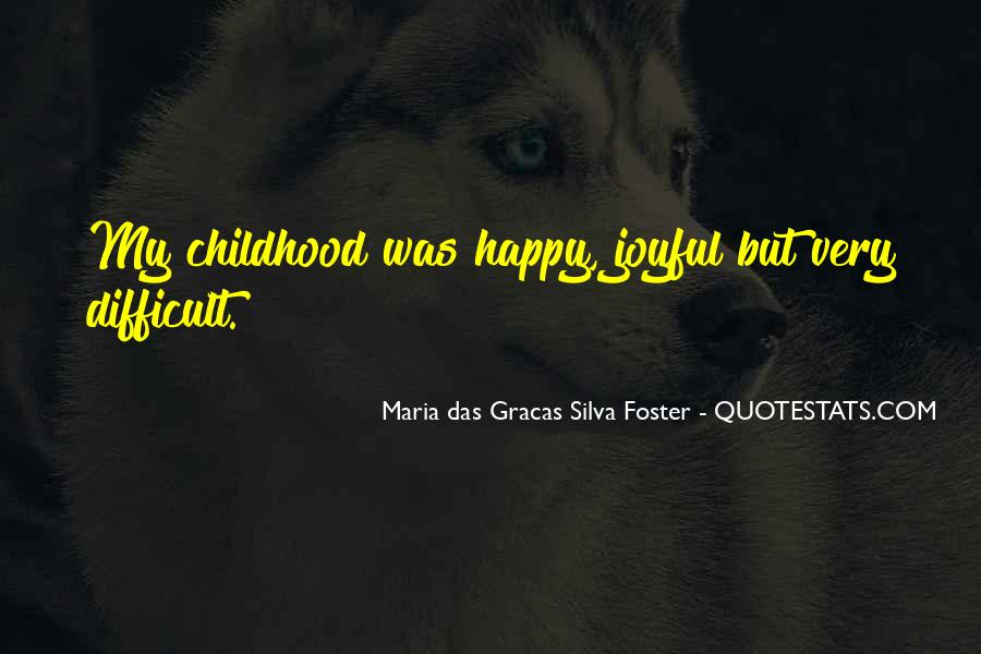 Quotes About Difficult Childhood #999628