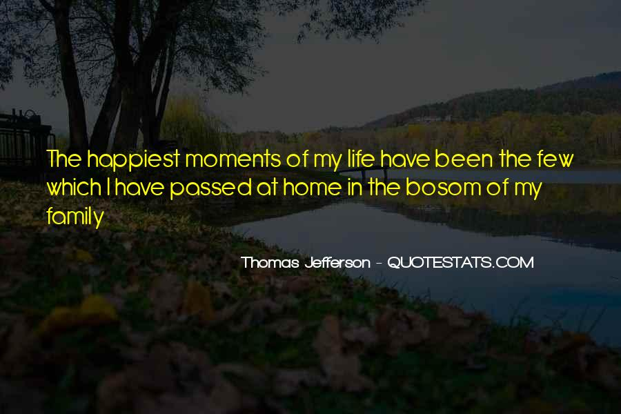 Quotes About Moments With Family #1105507