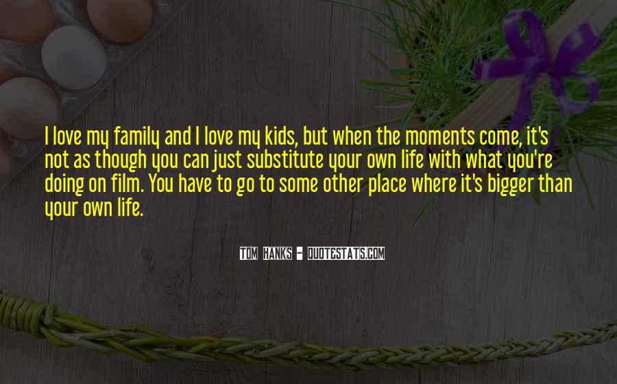 Quotes About Moments With Family #1280643