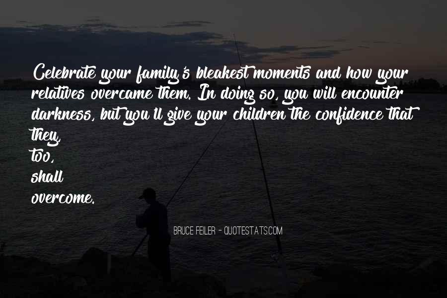 Quotes About Moments With Family #861512