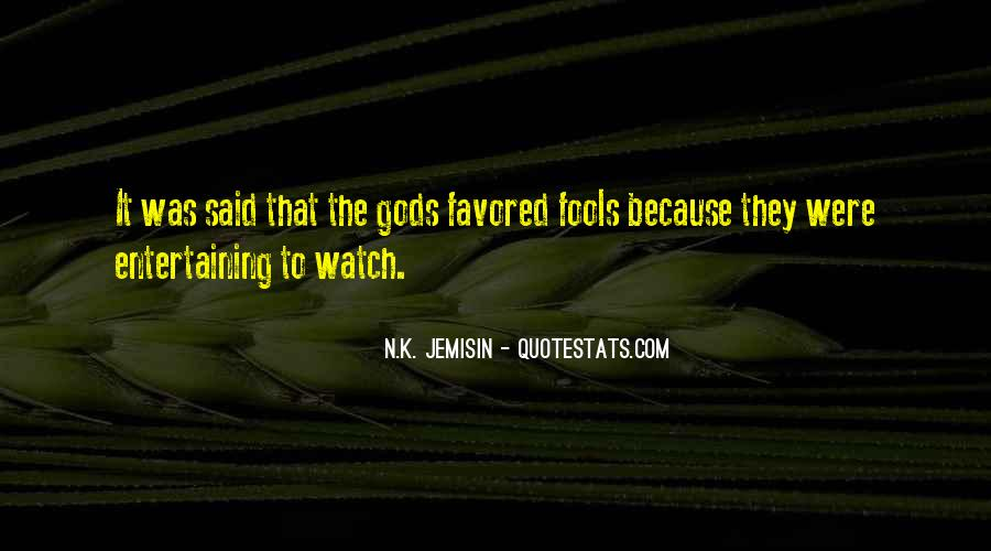 Quotes About Entertaining Fools #1167153