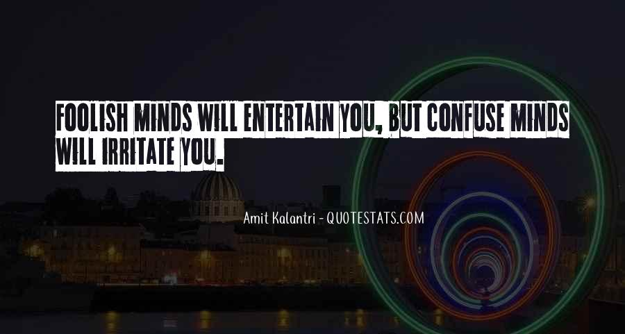 Quotes About Entertaining Fools #1404750