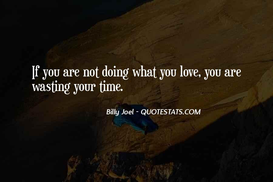 Quotes About Love And Wasting Time #1231856