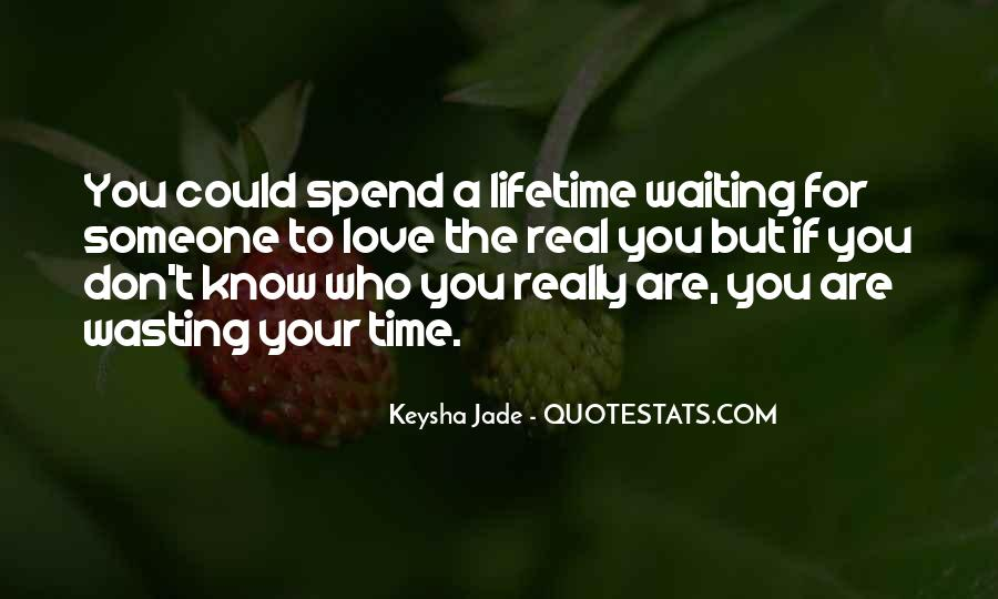 Quotes About Love And Wasting Time #1853880