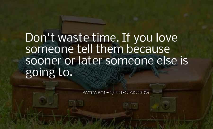 Quotes About Love And Wasting Time #936574