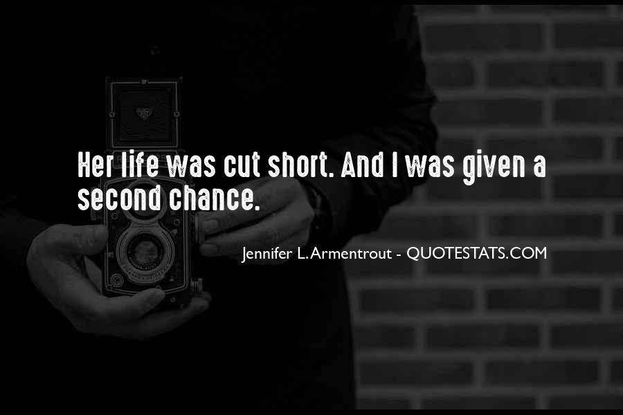 Quotes About A Life Cut Short #1445418