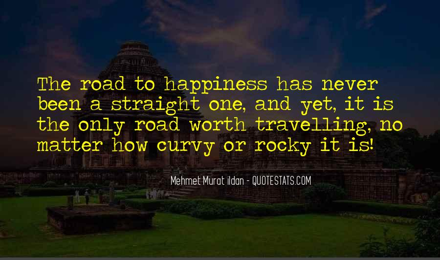 Quotes About The Road To Happiness #1540273