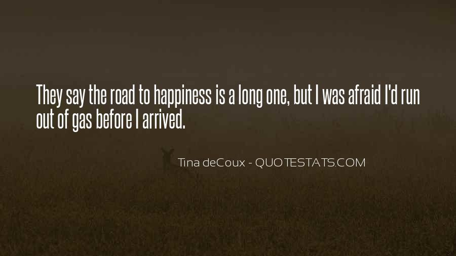 Quotes About The Road To Happiness #1764926
