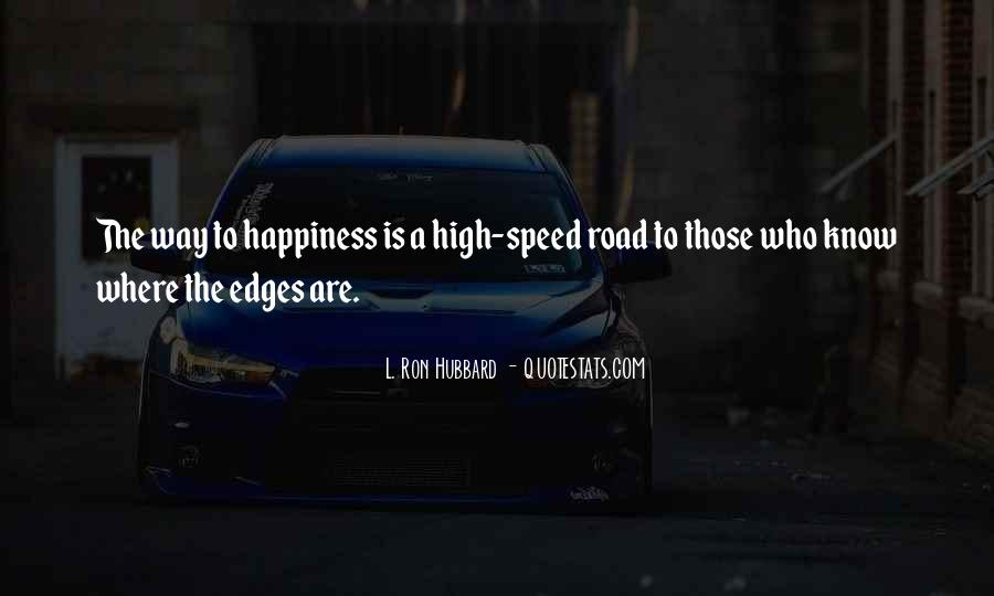 Quotes About The Road To Happiness #1771944