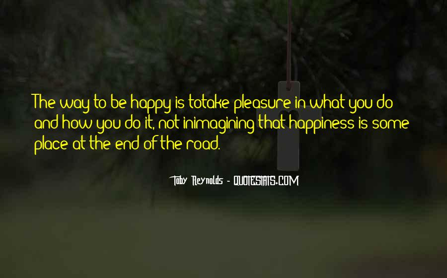 Quotes About The Road To Happiness #334355