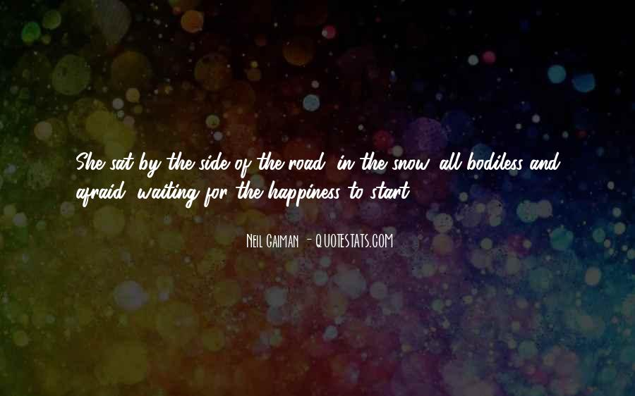 Quotes About The Road To Happiness #924662