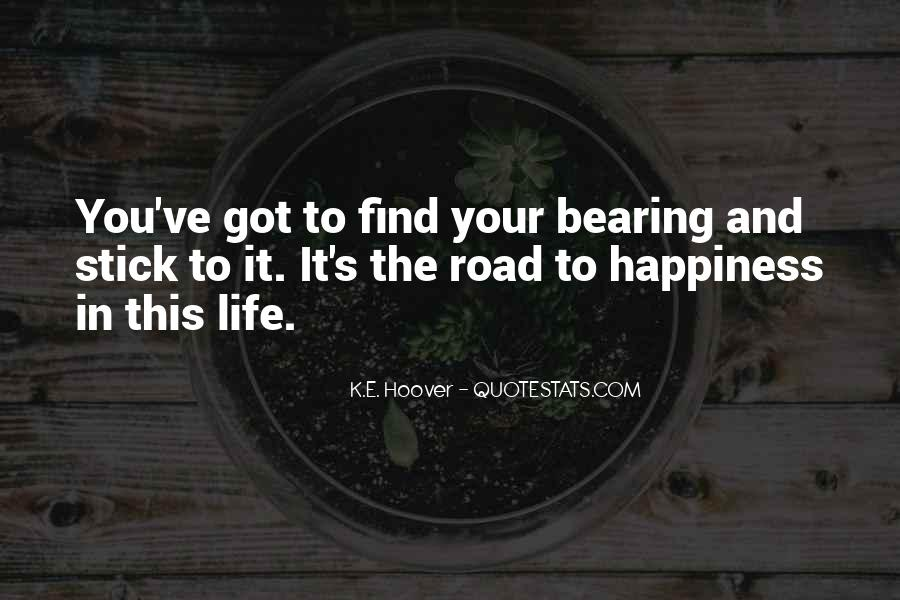 Quotes About The Road To Happiness #931542
