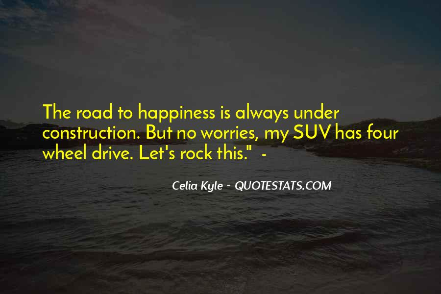 Quotes About The Road To Happiness #949759