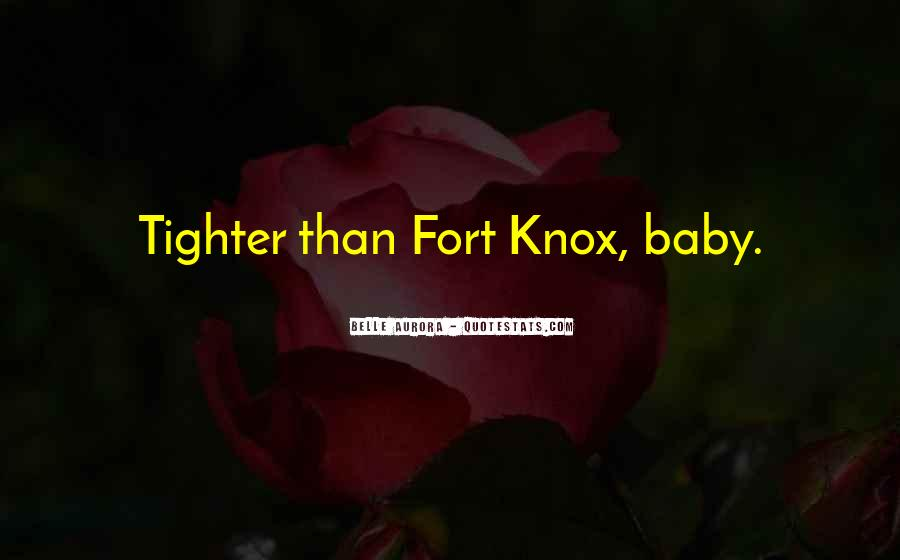 Quotes About Fort Knox #1195235