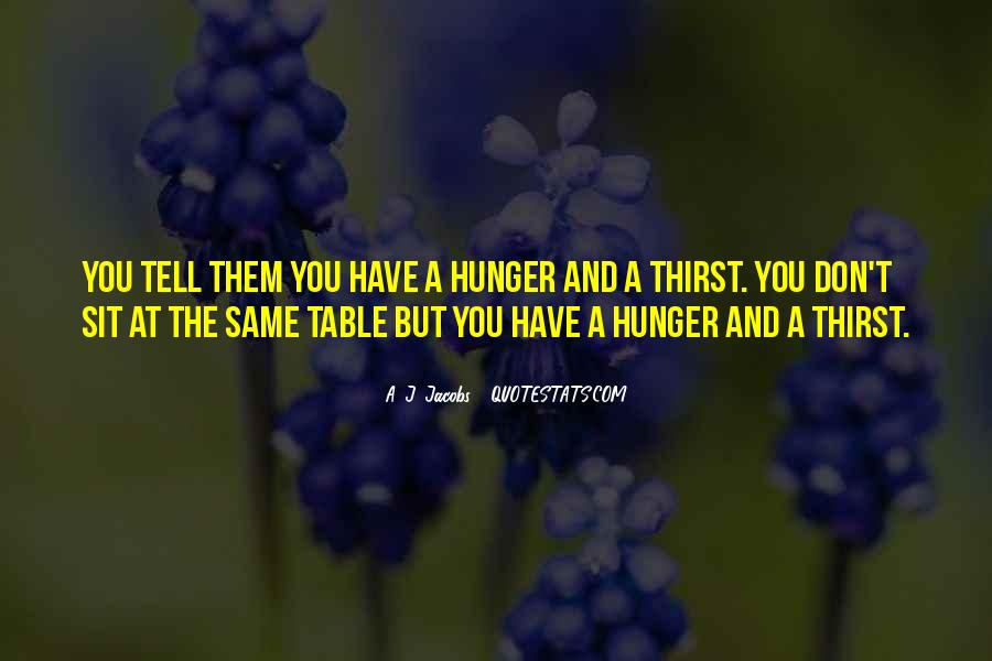 Quotes About Hunger And Thirst #1215018