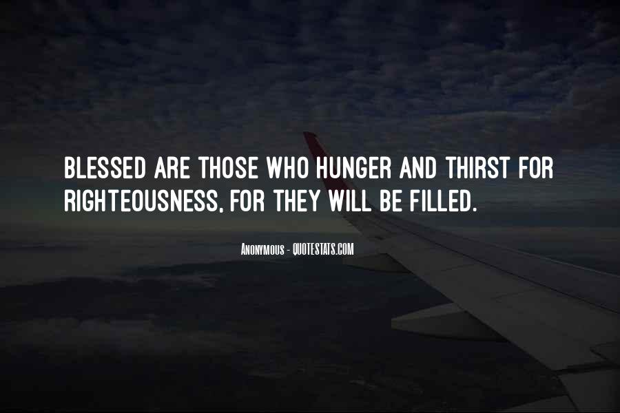 Quotes About Hunger And Thirst #151143