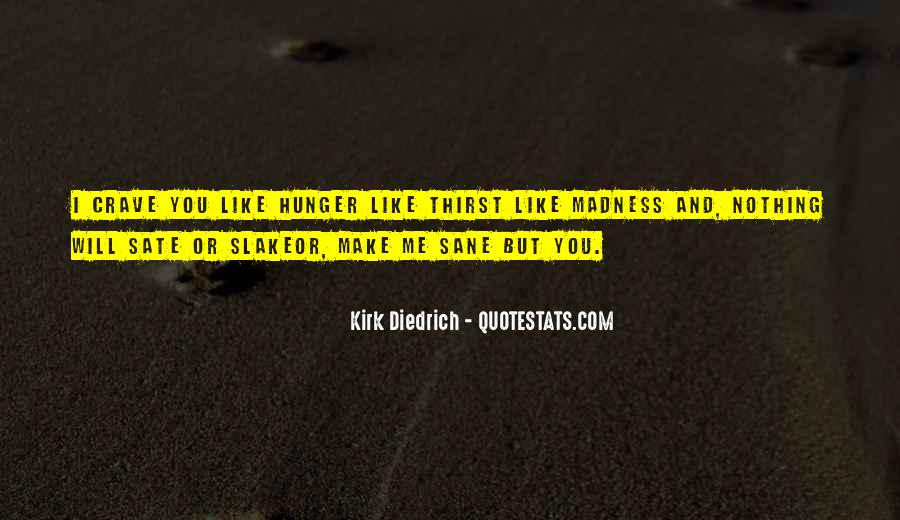 Quotes About Hunger And Thirst #761656