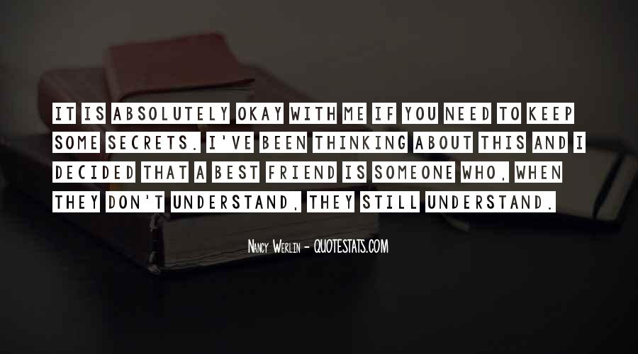 Quotes About When You Need A Friend #1098040