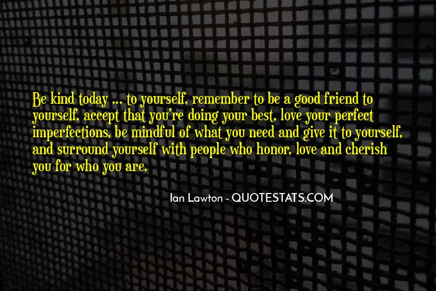 Quotes About When You Need A Friend #129783