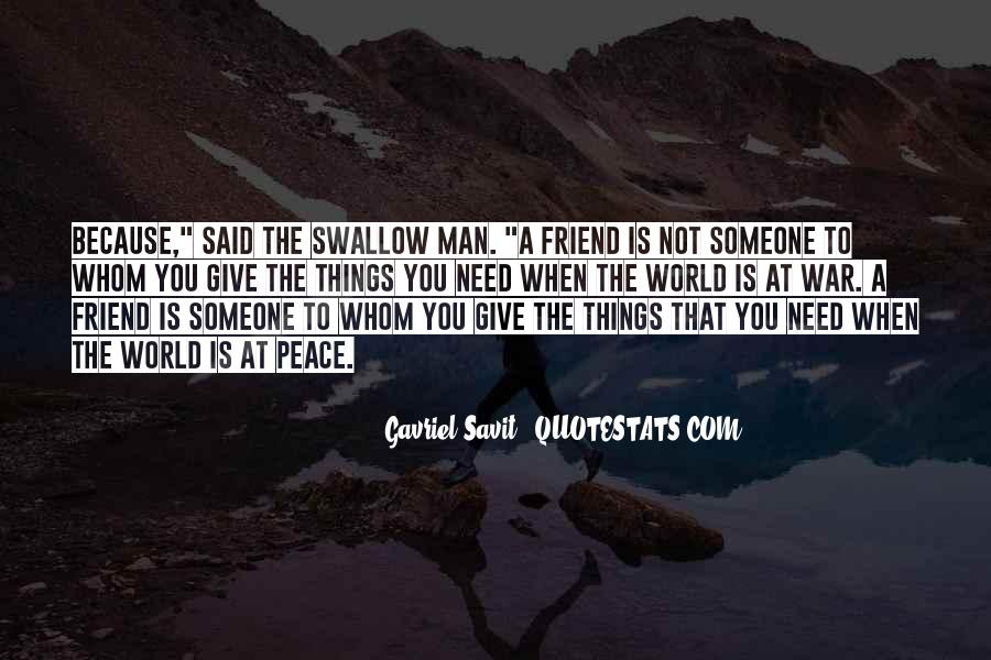 Quotes About When You Need A Friend #1301254