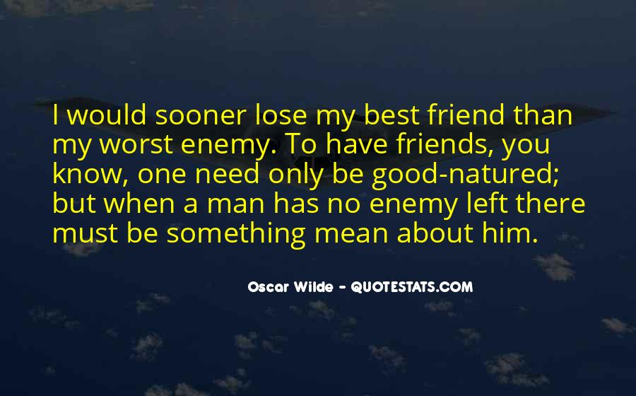 Quotes About When You Need A Friend #1370395